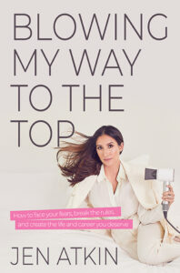 Blowing My Way to the Top by Jen Atkin
