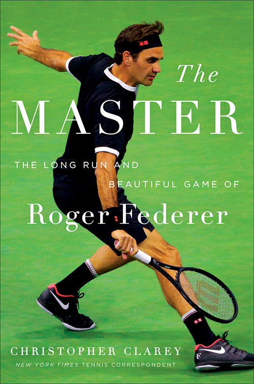 """""""The Master: The Long Run and Beautiful Game of Roger Federer"""""""